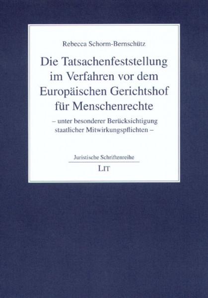 Die Tatsachenfeststellung im Verfahren vor dem Europäischen Gerichtshof für Menschenrechte