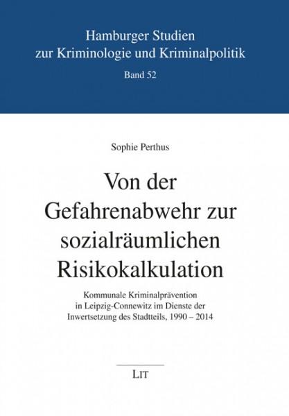 Von der Gefahrenabwehr zur sozialräumlichen Risikokalkulation