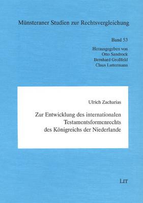 Zur Entwicklung des internationalen Testamentsformenrechts des Königreichs der Niederlande