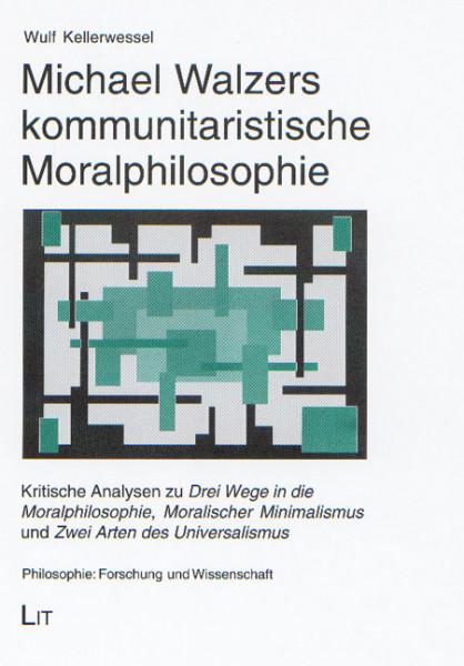 Michael Walzers kommunitaristische Moralphilosophie