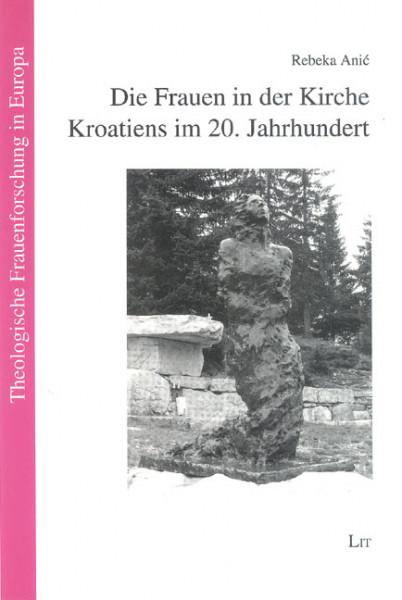 Die Frauen in der Kirche Kroatiens im 20. Jahrhundert
