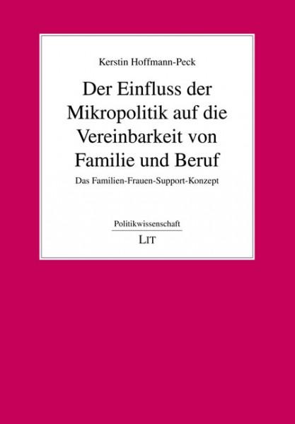 Der Einfluss der Mikropolitik auf die Vereinbarkeit von Familie und Beruf