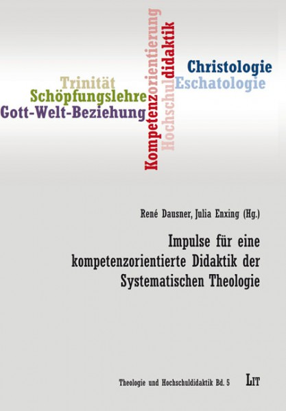Impulse für eine kompetenzorientierte Didaktik der Systematischen Theologie