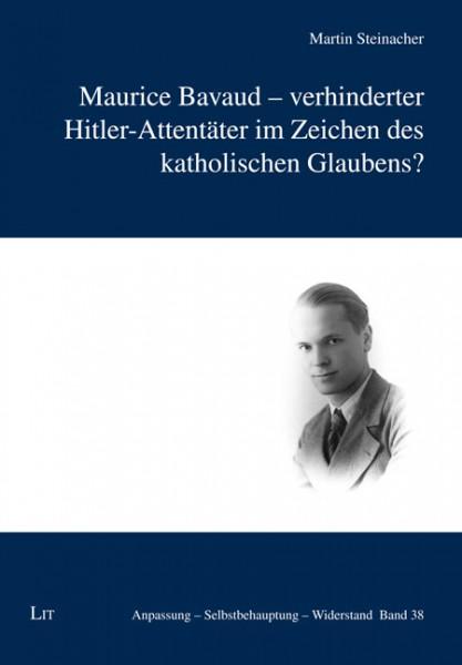 Maurice Bavaud - verhinderter Hitler-Attentäter im Zeichen des katholischen Glaubens?