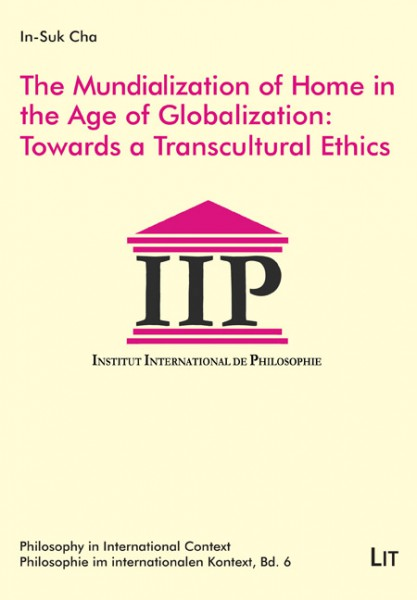 The Mundialization of Home in the Age of Globalization: Towards a Transcultural Ethics