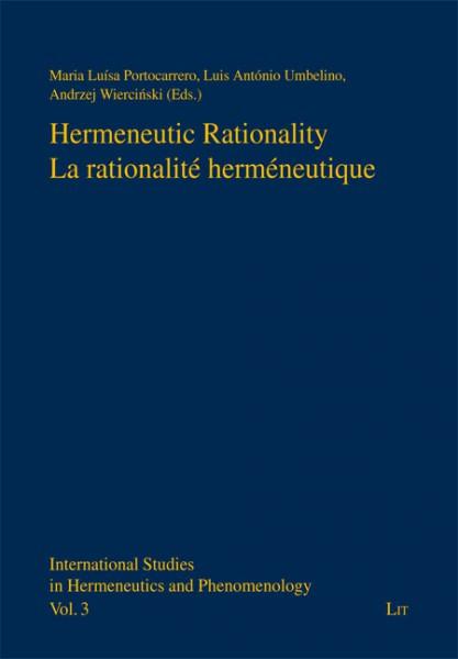 Hermeneutic Rationality. La rationalité herméneutique