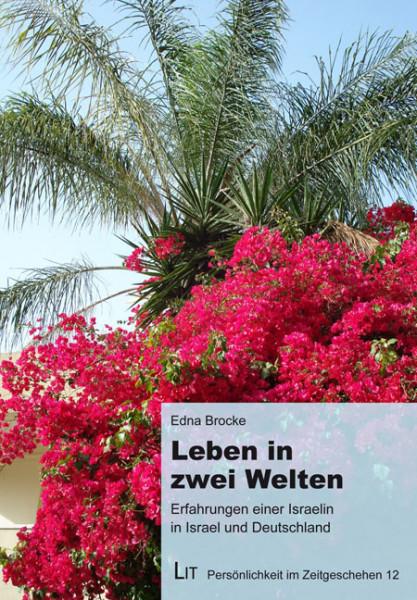 Leben in zwei Welten - Erfahrungen einer Israelin in Israel und Deutschland