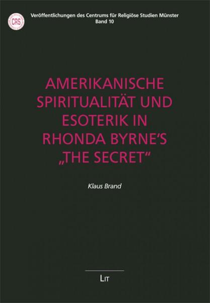 """Amerikanische Spiritualität und Esoterik in Rhonda Byrne's """"The Secret"""""""