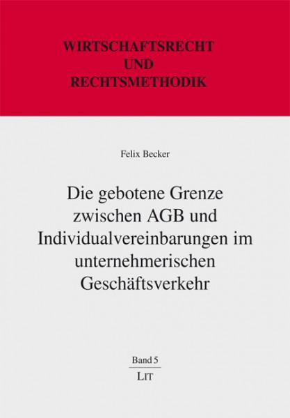 Die gebotene Grenze zwischen AGB und Individualvereinbarungen im unternehmerischen Geschäftsverkehr