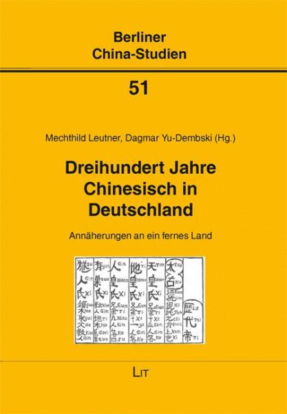 Dreihundert Jahre Chinesisch in Deutschland