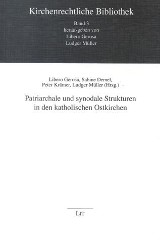 Patriarchale und synodale Strukturen in den katholischen Ostkirchen