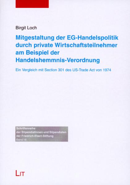 Mitgestaltung der EG-Handelspolitik durch private Wirtschaftsteilnehmer am Beispiel der Handelshemmnis-Verordnung