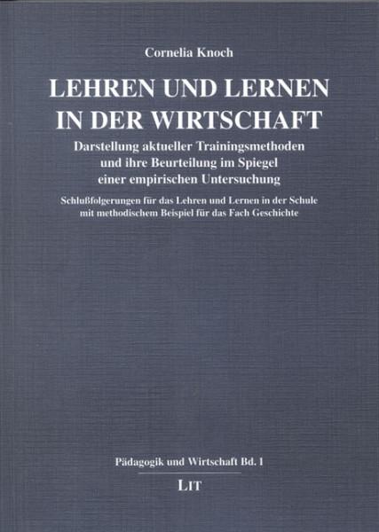 Lehren und Lernen in der Wirtschaft Darstellung aktueller Trainingsmethoden und ihre Beurteilung im Spiegel einer empirischen Untersuchung