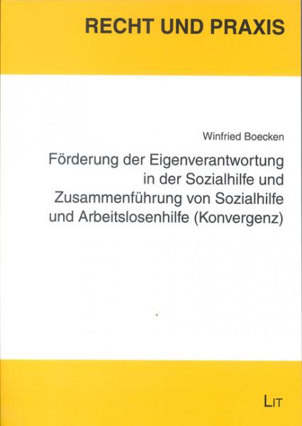 Förderung der Eigenverantwortung in der Sozialhilfe und Zusammenführung von Sozialhilfe und Arbeitslosenhilfe (Konvergenz)