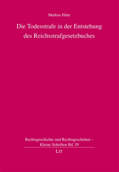 Die Todesstrafe in der Entstehung des Reichsstrafgesetzbuches
