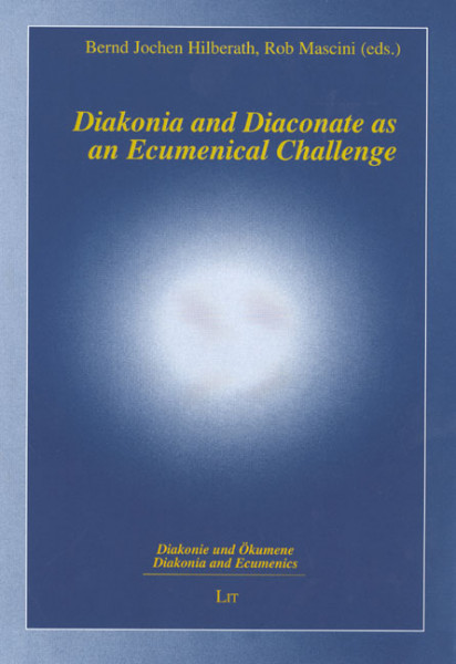 Diakonia and Diaconate as an Ecumenical Challenge