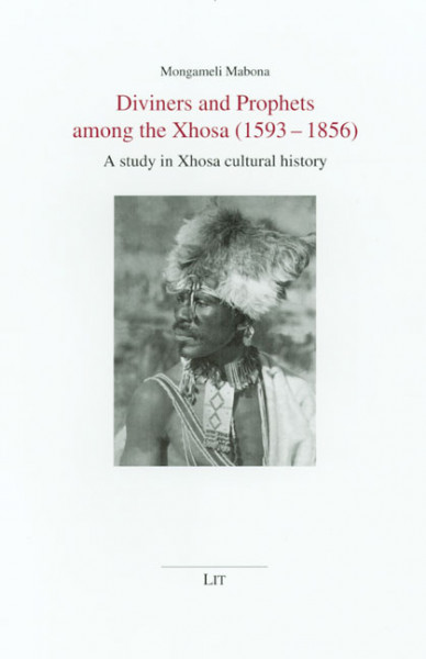 Diviners and Prophets among the Xhosa (1593-1856)