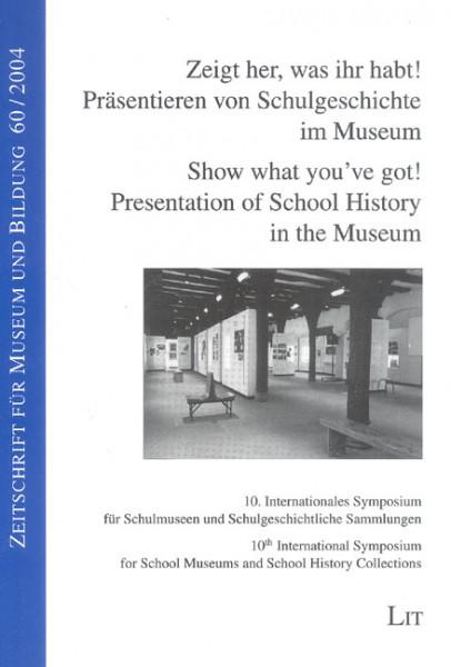 Zeigt her, was ihr habt! - Präsentieren von Schulgeschichte im Museum