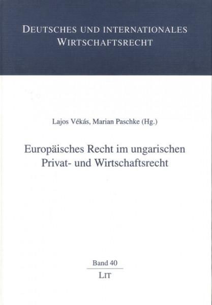 Europäisches Recht im ungarischen Privat- und Wirtschaftsrecht