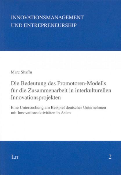 Die Bedeutung des Promotoren-Modells für die Zusammenarbeit in interkulturellen Innovationsprojekten