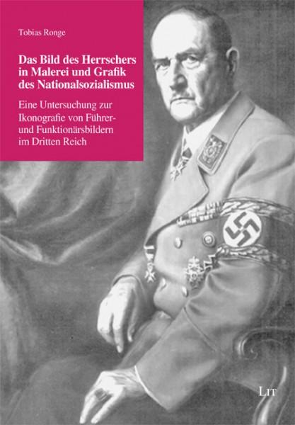Das Bild des Herrschers in Malerei und Grafik des Nationalsozialismus