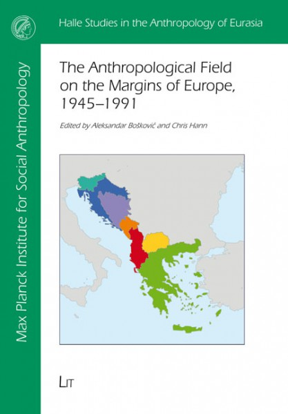 The Anthropological Field on the Margins of Europe, 1945-1991