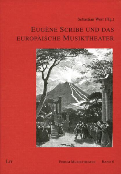 Eugène Scribe und das europäische Musiktheater