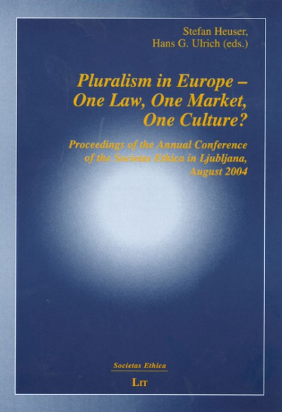 Pluralism in Europe - One Law, One Market, One Culture?
