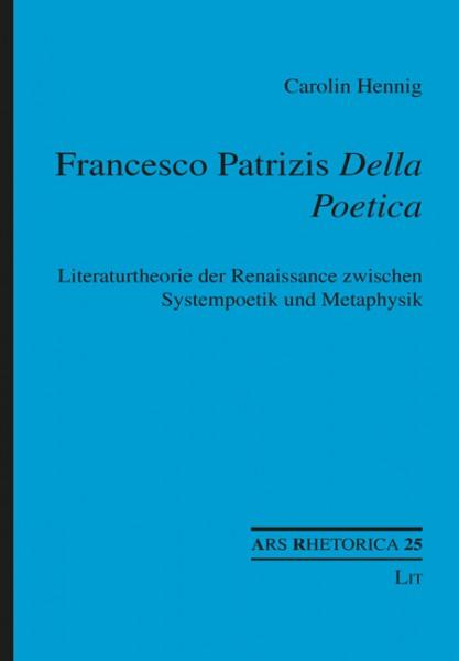 "Francesco Patrizis ""Della Poetica"""