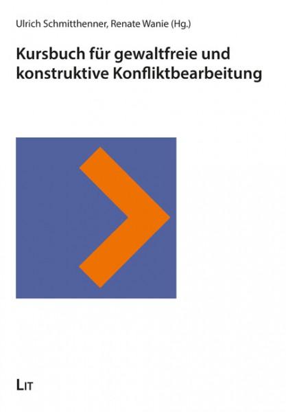 Kursbuch für gewaltfreie und konstruktive Konfliktbearbeitung