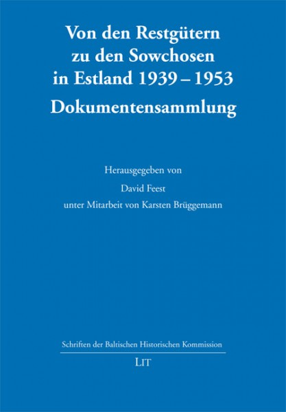 Von den Restgütern zu den Sowchosen in Estland 1939-1953