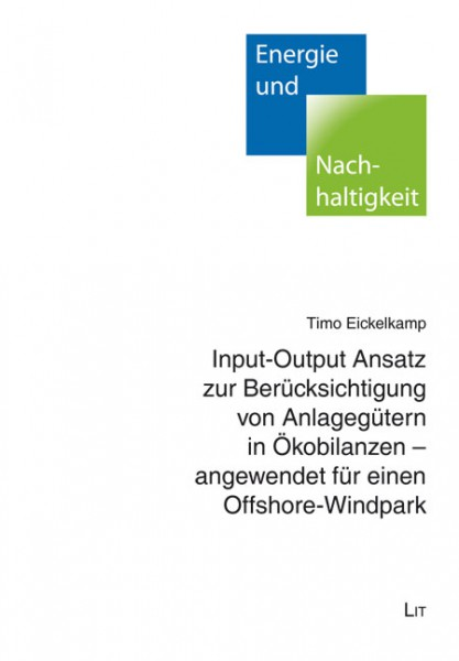 Input-Output Ansatz zur Berücksichtigung von Anlagegütern in Ökobilanzen - angewendet für einen Offshore-Windpark