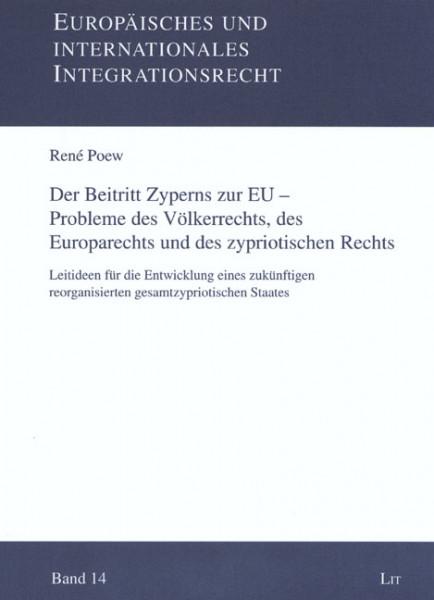 Der Beitritt Zyperns zur EU - Probleme des Völkerrechts, des Europarechts und des zypriotischen Rechts