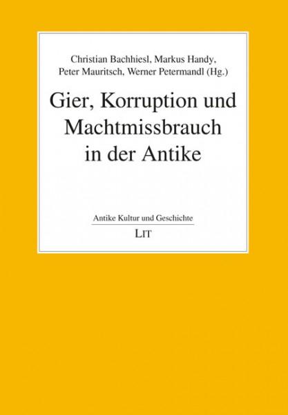 Gier, Korruption und Machtmissbrauch in der Antike