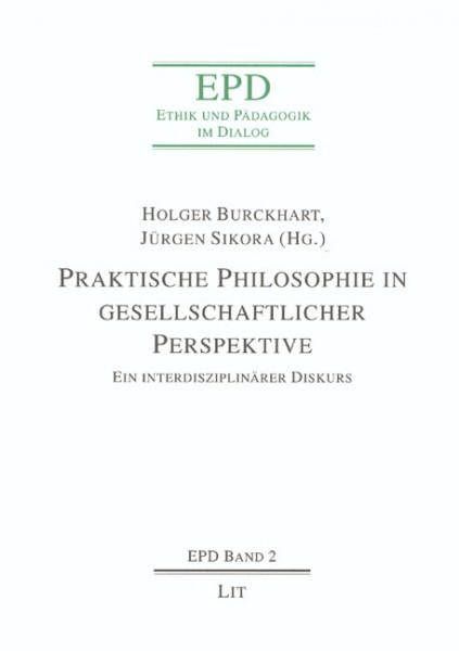 Praktische Philosophie in gesellschaftlicher Perspektive