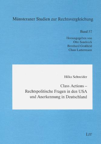 Class Actions - Rechtspolitische Fragen in den USA und Anerkennung in Deutschland