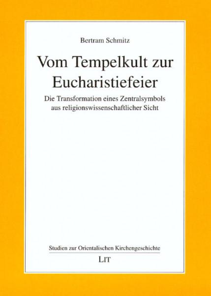 Vom Tempelkult zur Eucharistiefeier