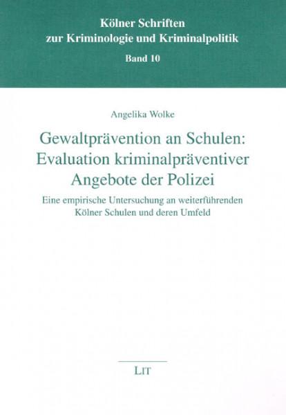 Gewaltprävention an Schulen: Evaluation kriminalpräventiver Angebote der Polizei