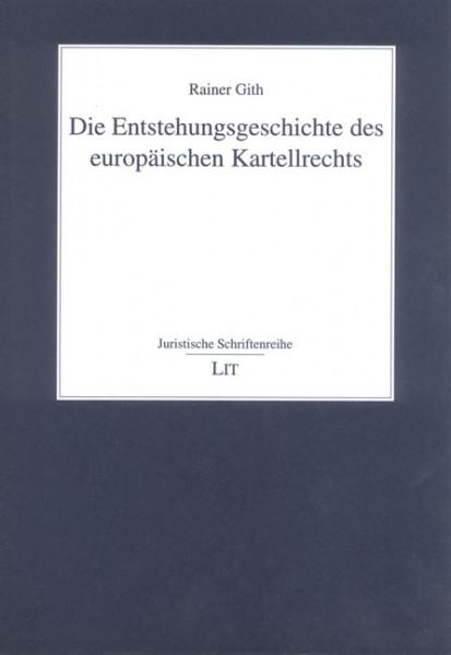 Die Entstehungsgeschichte des europäischen Kartellrechts