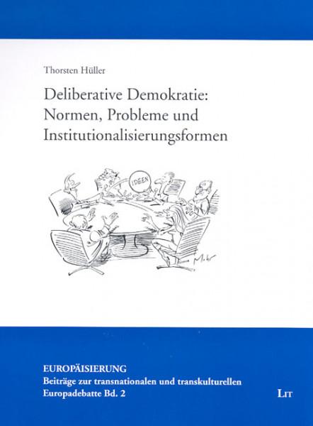 Deliberative Demokratie: Normen, Probleme und Institutionalisierungsformen