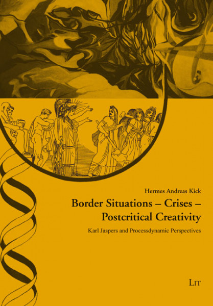 Border Situations - Crises - Postcritical Creativity