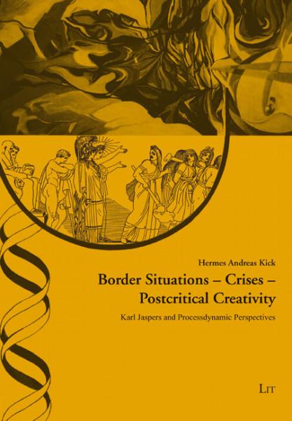 Border Situations - Crises - Postcritical Creativity