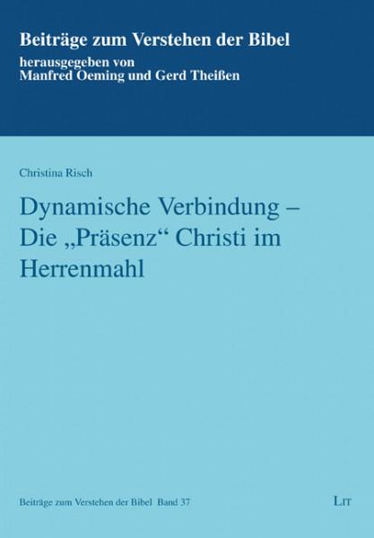 """Dynamische Verbindung - Die """"Präsenz"""" Christi im Herrenmahl"""
