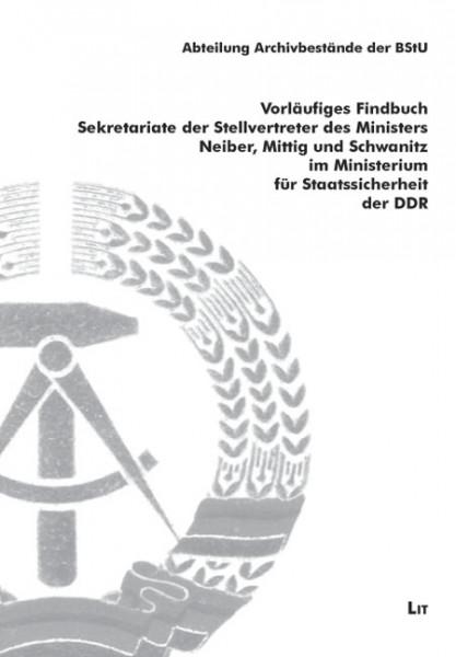 Vorläufiges Findbuch Sekretariate der Stellvertreter des Ministers Neiber, Mittig und Schwanitz im Ministerium für Staatssicherheit der DDR