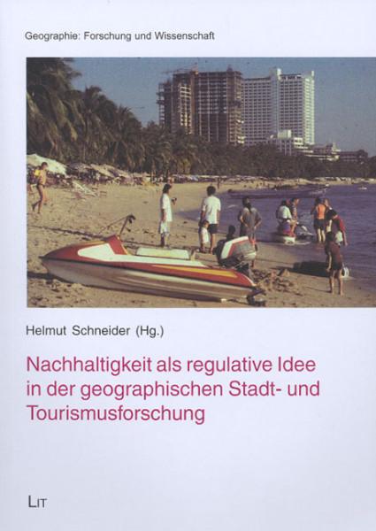 Nachhaltigkeit als regulative Idee in der geographischen Stadt- und Tourismusforschung