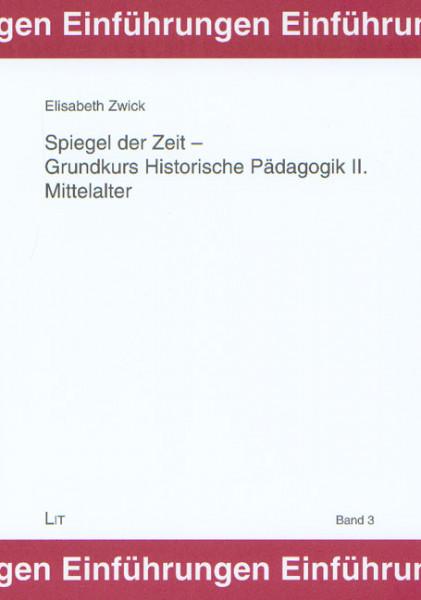 Spiegel der Zeit - Grundkurs Historische Pädagogik II