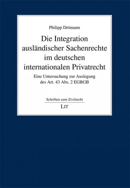 Die Integration ausländischer Sachenrechte im deutschen internationalen Privatrecht