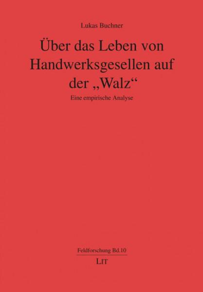 """Über das Leben von Handwerksgesellen auf der """"Walz"""""""