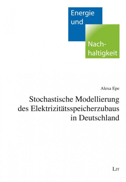 Stochastische Modellierung des Elektrizitätsspeicherzubaus in Deutschland
