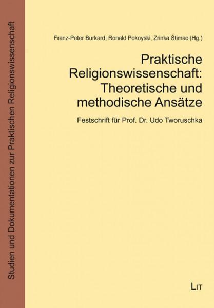 Praktische Religionswissenschaft: Theoretische und methodische Ansätze und Beispiele